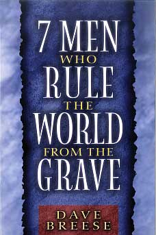 Seven Men Who Rule the World From the Grave 9780802484482 Moody Publishers