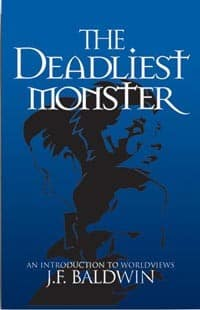 The Deadliest Monster: An Introduction to Worldviews 9780972089036