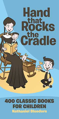 The Hand That Rocks the Cradle 9780974531540 By Nathaniel Bluedorn