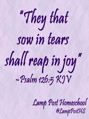 They that sow in tears shall reap in joy