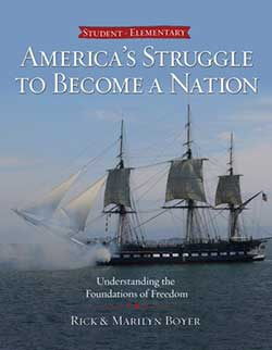 Go to America's Struggle to Become a Nation by Rick and Marilyn Boyer
